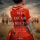 My Dear Hamilton: A Novel of Eliza Schuyler Hamilton Cover Image