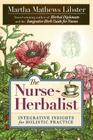 The Nurse-Herbalist: Integrative Insights for Holistic Practice Cover Image