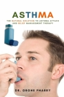 Asthma: The Natural Solution to Asthma Attack and Relief Management Therapy Cover Image