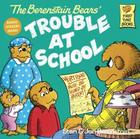 The Berenstain Bears and the Trouble at School (Berenstain Bears (8x8)) Cover Image
