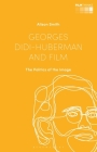 Georges Didi-Huberman and Film: The Politics of the Image Cover Image