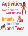Activities for Responsive Caregiving: Infants, Toddlers, and Twos Cover Image