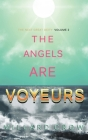 The Angels Are Voyeurs Cover Image