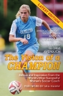 The Vision Of A Champion: Advice And Inspiration From The World's Most Successful Women's Soccer Coach (Latest Edition) Cover Image