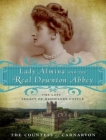 Lady Almina and the Real Downton Abbey: The Lost Legacy of Highclere Castle Cover Image