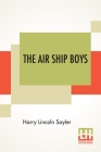 The Air Ship Boys: Or The Quest Of The Aztec Treasure Cover Image