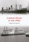 London Docks in the 1960s Cover Image