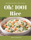 Oh! 1001 Homemade Rice Recipes: Greatest Homemade Rice Cookbook of All Time Cover Image