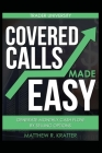 Covered Calls Made Easy: Generate Monthly Cash Flow by Selling Options Cover Image