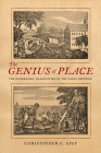 The Genius of Place: The Geographic Imagination in the Early Republic (New England in the World) Cover Image