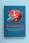 Swisstory: The Untold, Bloody, and Absolutely Real History of Switzerland Cover Image