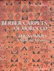 Berber Carpets of Morocco: The Symbols Origin and Meaning Cover Image