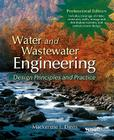 Water and Wastewater Engineering, Professional Edition: Design Principles and Practice Cover Image