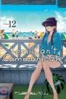 Komi Can't Communicate, Vol. 12 (Komi Can't Communicate) Cover Image