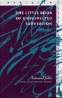 The Little Book of Unsuspected Subversion (Meridian: Crossing Aesthetics) Cover Image