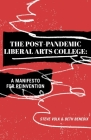 The Post-Pandemic Liberal Arts College: A Manifesto for Reinvention Cover Image