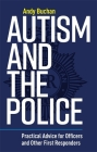 Autism and the Police: Practical Advice for Officers and Other First Responders Cover Image