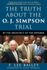 The Truth about the O.J. Simpson Trial: By the Architect of the Defense Cover Image