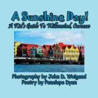 A Sunshine Day! a Kid's Guide to Willemstad, Curacao Cover Image