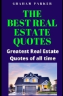The best Real Estate Quotes: Greatest Real Estate Quotes of all time Cover Image