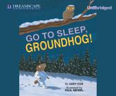 Go to Sleep, Groundhog! (Audio) Cover Image