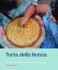 Torta della Nonna: A Collection of the Best Homemade Italian Sweets Cover Image