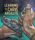 Learning to Carve Argillite, 2 Cover Image