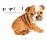Puppyhood: Life-size Portraits of Puppies at 6 Weeks Old Cover Image