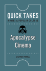 Apocalypse Cinema (Quick Takes: Movies and Popular Culture) Cover Image