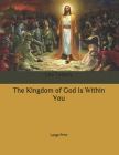 The Kingdom of God Is Within You: Large Print Cover Image