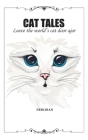 Cat Tales: Leave the world's cat door ajar Cover Image