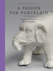 A Passion for Porcelain: Essays in Honour of Meredith Chilton Cover Image