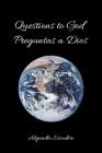 Questions to God: Preguntas a Dios Cover Image