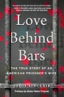 Love Behind Bars: The True Story of an American Prisoner's Wife Cover Image