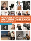 The Bigger Picture Book of Amazing Dyslexics and the Jobs They Do Cover Image