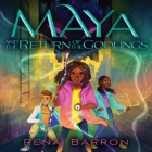 Maya and the Return of the Godlings Lib/E Cover Image
