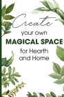 Create Your Own Magical Space For Hearth And Home: We Re Off To Find The Witch S House Cover Image