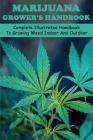 Marijuana Grower's Handbook: Complete Illustrated Handbook To Growing Weed Indoor And Outdoor: Cannabis Is Medicine Book Cover Image