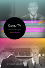 Camp TV: Trans Gender Queer Sitcom History (Console-Ing Passions) Cover Image