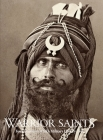 Warrior Saints: Four Centuries of Sikh Military History (Volume 1) Cover Image