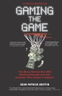 Gaming the Game: The Story Behind the NBA Betting Scandal and the Gambler Who Made It Happen Cover Image