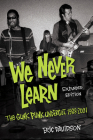 We Never Learn: The Gunk Punk Undergut, 1988-2001 Cover Image