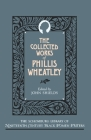 The Collected Works of Phillis Wheatley (Schomburg Library of Nineteenth-Century Black Women Writers) Cover Image