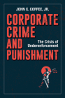 Corporate Crime and Punishment: The Crisis of Underenforcement Cover Image