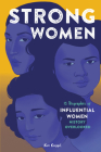 Strong Women: 15 Biographies of Influential Women History Overlooked Cover Image