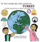 If You Were Me and Lived in... Turkey: A Child's Introduction to Culture Around the World (If You Were Me and Lived In...Cultural #4) Cover Image