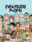 Everybody Poops! / ¡Todos hacemos popó!: A Suteki Creative Spanish & English Bilingual Book Cover Image