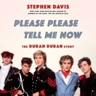 Please Please Tell Me Now Lib/E: The Duran Duran Story Cover Image