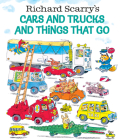 Richard Scarry's Cars and Trucks and Things That Go Cover Image