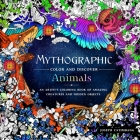 Mythographic Color and Discover: Animals: An Artist's Coloring Book of Amazing Creatures and Hidden Objects Cover Image